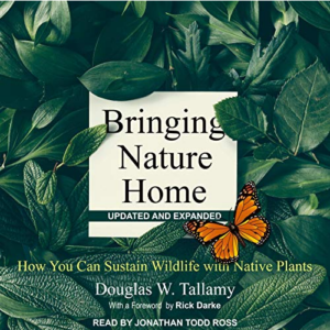 Bringing Nature Home: How You Can Sustain Wildlife with Native Plants Audiobook