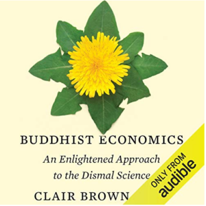 Buddhist Economics: An Enlightened Approach to the Dismal Science Audiobook