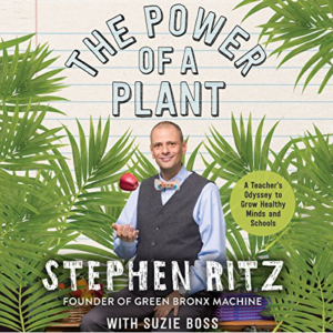 The Power of a Plant: A Teacher's Odyssey to Grow Healthy Minds and Schools Audiobook